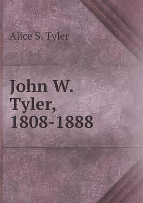 John W. Tyler, 1808-1888
