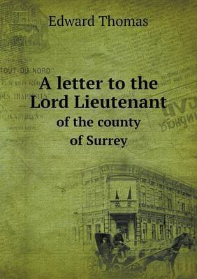 A Letter to the Lord Lieutenant of the County of Surrey