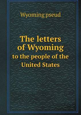 The Letters of Wyoming to the People of the United States