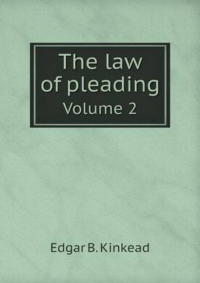 The Law of Pleading Volume 2