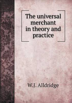 The Universal Merchant in Theory and Practice