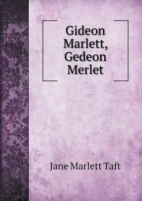 Gideon Marlett, Gedeon Merlet