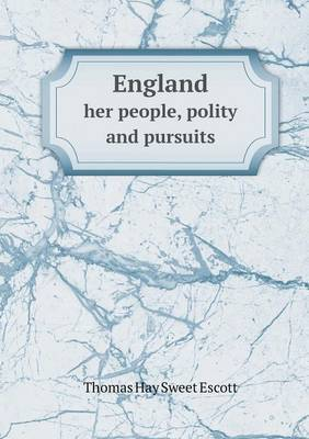 England Her People, Polity and Pursuits