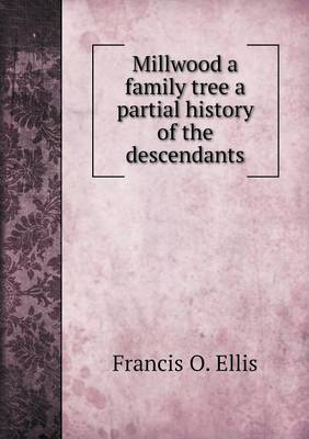 Millwood a Family Tree a Partial History of the Descendants