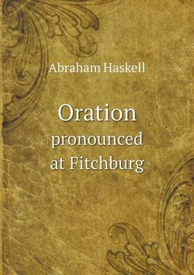Oration Pronounced at Fitchburg