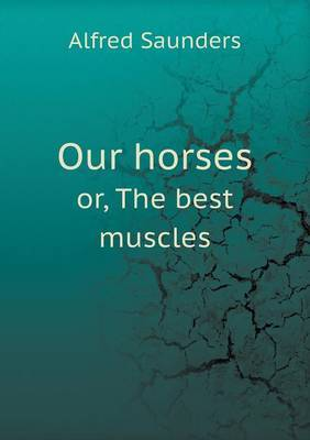 Our Horses Or, the Best Muscles