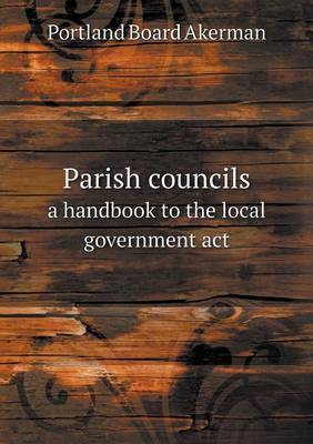 Parish Councils a Handbook to the Local Government ACT