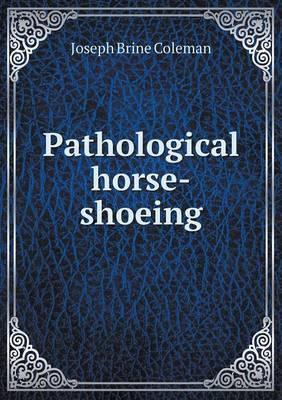 Pathological Horse-Shoeing