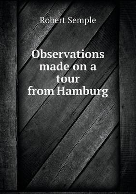Observations Made on a Tour from Hamburg