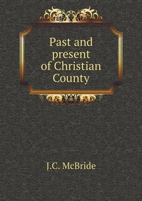 Past and Present of Christian County