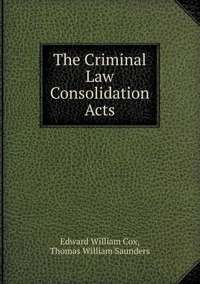 The Criminal Law Consolidation Acts