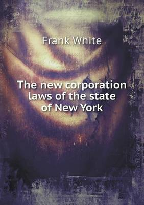 The New Corporation Laws of the State of New York