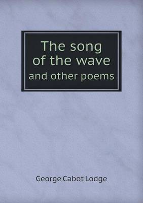 The Song of the Wave and Other Poems