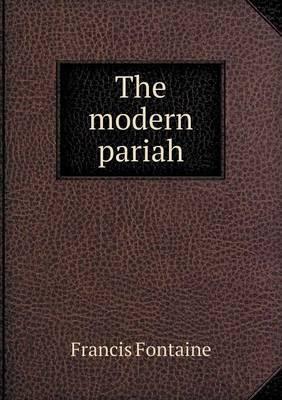 The Modern Pariah