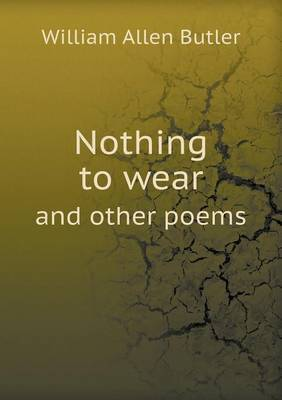 Nothing to Wear and Other Poems