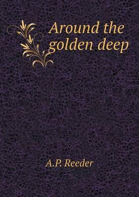 Around the Golden Deep
