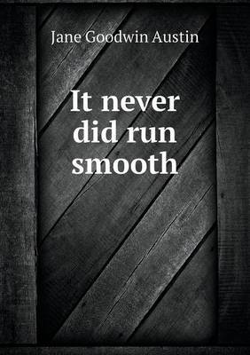 It Never Did Run Smooth
