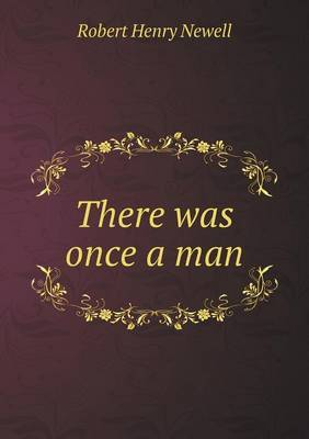 There Was Once a Man