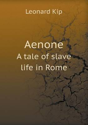 Aenone a Tale of Slave Life in Rome