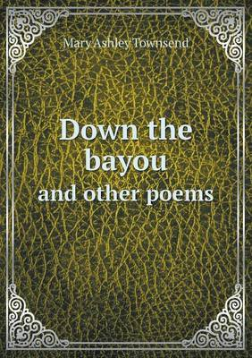 Down the Bayou and Other Poems
