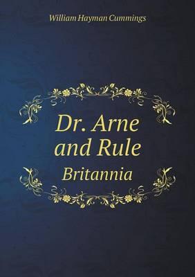 Dr. Arne and Rule Britannia