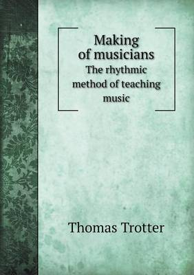 Making of Musicians the Rhythmic Method of Teaching Music