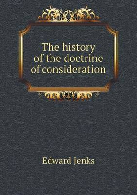 The History of the Doctrine of Consideration