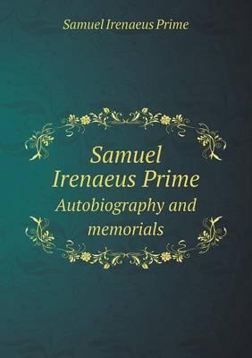 Samuel Irenaeus Prime Autobiography and Memorials