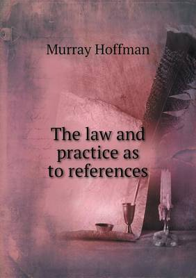 The Law and Practice as to References