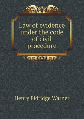 Law of Evidence Under the Code of Civil Procedure
