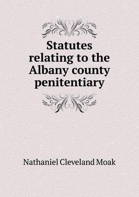 Statutes Relating to the Albany County Penitentiary