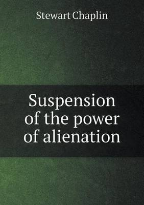 Suspension of the Power of Alienation