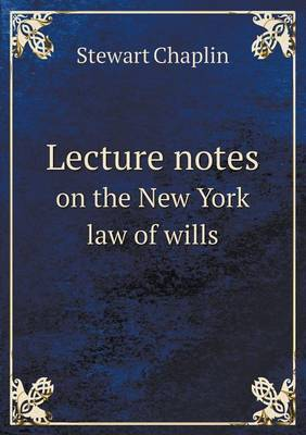 Lecture Notes on the New York Law of Wills