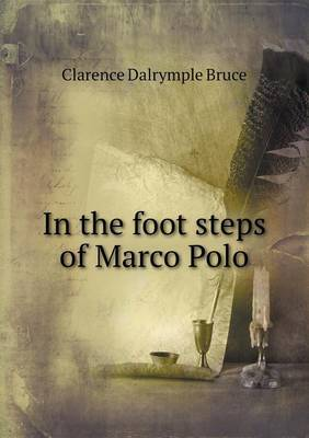 In the Foot Steps of Marco Polo