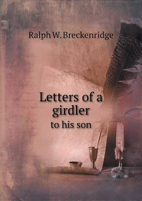 Letters of a Girdler to His Son