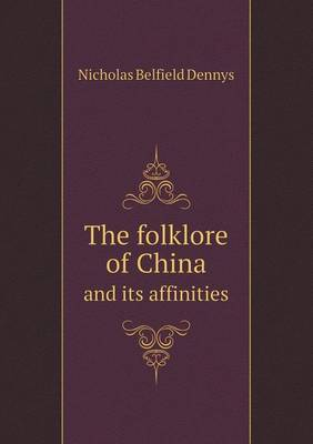 The Folklore of China and Its Affinities