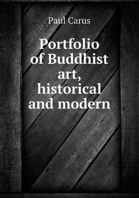 Portfolio of Buddhist Art, Historical and Modern