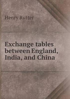 Exchange Tables Between England, India, and China