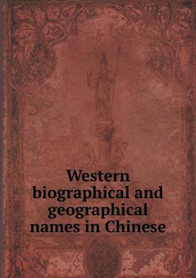 Western Biographical and Geographical Names in Chinese