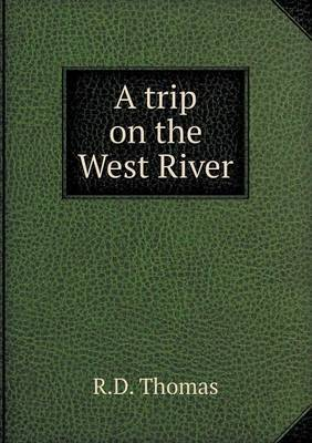 A Trip on the West River