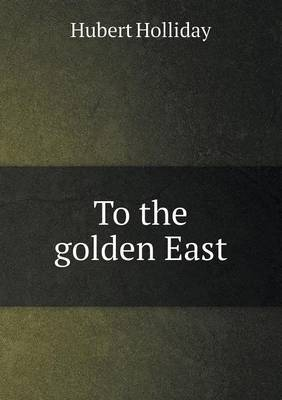 To the Golden East