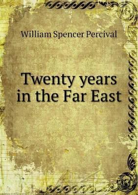 Twenty Years in the Far East