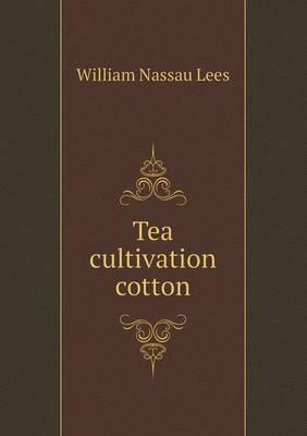 Tea Cultivation Cotton