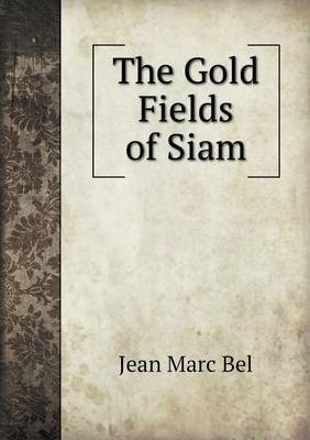 The Gold Fields of Siam