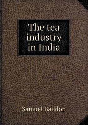 The Tea Industry in India