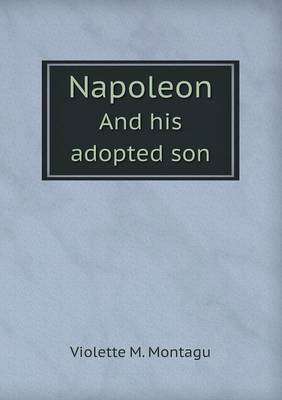 Napoleon and His Adopted Son