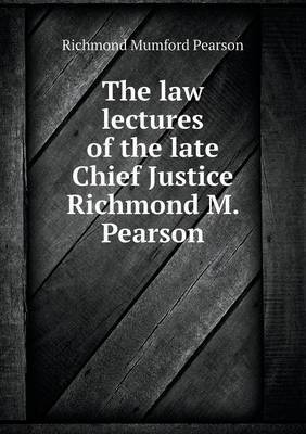 The Law Lectures of the Late Chief Justice Richmond M. Pearson