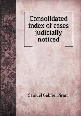 Consolidated Index of Cases Judicially Noticed