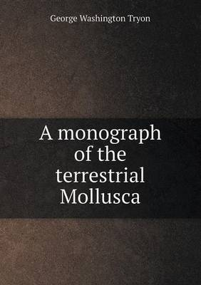 A Monograph of the Terrestrial Mollusca