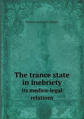 The Trance State in Inebriety Its Medico-Legal Relations